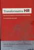 TRANSFORMATIVE HR: HOW GREAT ORGANIZATIONS USE EVIDENCE-BASED CHANGE TO DRIVE SUSTAINABLE ADVANTAGE