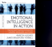 EMOTIONAL INTELLIGENCE IN ACTION: TRAINING AND COACHING ACTIVITIES FOR LEADERS, MANAGERS