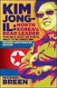 KIM JONG-IL, REVISED AND UPDATED NORTH KOREA'S DEAR LEADER
