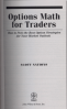 OPTIONS MATH FOR TRADERS: HOW TO PICK THE BEST OPTION STRATEGIES FOR YOU MARKET OUTLOOK