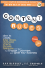 CONTENT RULES: HOW TO CREATE KILLER BLOGS, PODCASTS, VIDEO, EBOOKS, WEBINARS (AND MORE) THAT ENGAGE CUSTOMERS AND IGNITE YOUR BUSINESS