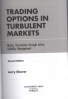 TRADING OPTIONS IN TURBULENT MARKETS, 2ND EDITION: MASTER UNCERTAINTY THROUGH ACTIVE VOLATILITY MANAGEMENT