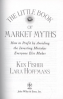 LITTLE BOOK OF MARKET MYTHS, THE: HOW TO PROFIT BY AVOIDING THE INVESTING MISTAKES EVERYONE ELSE MAKES