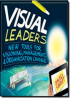 VISUAL LEADERS: NEW TOOLS FOR VISIONING, MANAGEMENT, AND ORGANIZATIONAL CHANGE