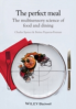 PERFECT MEAL, THE: THE MULTISENSORY SCIENCE OF FOOD AND DINING