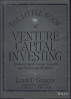 LITTLE BOOK OF VENTURE CAPITAL INVESTING, THE: EMPOWERING ECONOMIC GROWTH AND INVESTMENT PORTFOLIOS