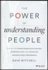 POWER OF UNDERSTANDING PEOPLE, THE: THE KEY TO STRENGTHENING RELATIONSHIPS, INCREASING SALES, AND ENHANCING ORGANIZATIONAL PERFORMANCE