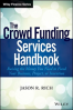 CROWD FUNDING SERVICES HANDBOOK, THE: RAISING THE MONEY YOU NEED TO FUND YOUR BUSINESS, PROJECT, OR INVENTION
