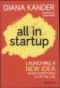 ALL IN STRATUP: LAUNCHING A NEW IDEA WHEN EVERYTHING IS ON THE LINE
