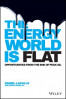 ENERGY WORLD IS FLAT, THE: OPPORTUNITIES FROM THE END OF PEAK OIL