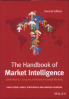 HANDBOOK OF MARKET INTELLIGENCE, THE (2ND EDITION): UNDERSTAND, COMPETE AND GROW IN GLOBAL MARKETS