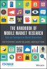 HANDBOOK OF MOBILE MARKET RESEARCH, THE: TOOLS AND TECHNIQUES FOR MARKET RESEARCHERS