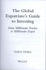 GLOBAL EXPATRIATE'S GUIDE TO INVESTING FROM MILLIONAIRE TEACHER TO MILLIONAIRE EXPAT, THE