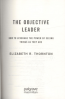 OBJECTIVE LEADER, THE: HOW TO LEVERAGE THE POWER OF SEEING THINGS AS THEY ARE