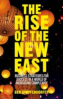 RISE OF THE NEW EAST, THE: BUSINESS STRATEGIES FOR SUCCESS IN A WORLD OF INCREASING COMPLEXITY