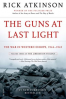GUNS AT LAST LIGHT, THE: THE WAR IN WESTERN EUROPE, 1944-1945
