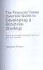 FINANCIAL TIMES ESSENTIAL GUIDE TO DEVELOPING A BUSINESS STRATEGY, THE: HOW TO USE STRATEGIC PLANNING TO START UP OR GROW YOUR BUSINESS, L/E
