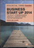FINANCIAL TIMES GUIDE TO BUSINESS START UP 2014, THE: THE MOST COMPREHENSIVE ANNUALLY UPDATED GUIDE FOR ENTREPRENEURS, 9/E