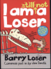 BARRY LOSER #2: I AM STILL NOT A LOSER