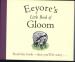 EEYORE'S LITTLE BOOK OF GLOOM