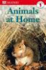 ANIMALS AT HOME (DK READERS LEVEL 1)