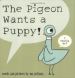 PIGEON WANTS A PUPPY!, THE