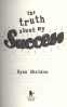 TRUTH ABOUT MY SUCCESS, THE