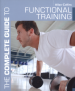 COMPLETE GUIDE TO FUNCTIONAL TRAINIGN, THE