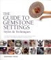 GUIDE TO GEMSTONE SETTINGS, THE: STYLES AND TECHNIQUES