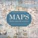 MAPS: THEIR UNTOLD STORIES