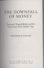 DOWNFALL OF MONEY, THE: GERMANY'S HYPERINFLATION AND THE DESTRUCTION OF THE MIDDLE CLASS