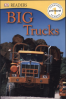 BIG TRUCKS (DK READERS 1)