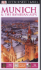 EYEWITNESS TRAVEL GUIDES: MUNICH & THE BAVARIAN ALPS (6TH ED.)
