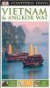 EYEWITNESS TRAVEL GUIDE: VIETNAM AND ANGKOR WAT (5TH ED.)