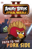 ANGRY BIRDS STAR WARS PATH TO THE PORK SIDE (DK READERS 2)