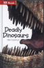 DEADLY DINOSAURS (DK READS)