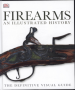 FIREARMS THE ILLUSTRATED HISTORY