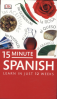 DK 15-MINUTE SPANISH: SPEAK SPANISH IN JUST 15 MINUTES A DAY