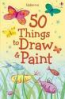 50 THINGS TO DRAW & PAINT