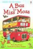 BUS FOR MISS MOSS, A (VERY FIRST READING 3)