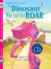 DINOSAUR WHO LOST HIS ROAR, THE (FIRST READING 3 + CD)