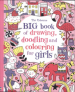 BIG BOOK OF DRAWING, DOODLING AND COLOURING FOR GIRLS