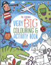 VERY BIG COLOURING AND ACTIVITY BOOK