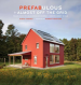 PREFABULOUS + ALMOST OFF THE GRID: YOUR PATH TO BUILDING AND ENERGY-INDEPENDENT HOME