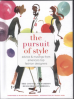 PURSUIT OF STYLE, THE: ADVICE AND MUSINGS FROM AMERICA'S TOP FASHION DESIGNERS