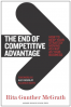 END OF COMPETITIVE ADVANTAGE, THE: HOW TO KEEP YOUR STRATEGY MOVING AS FAST AS YOUR BUSINESS