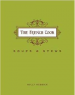 FRENCH COOK, THE: SOUPS AND STEWS