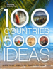100 COUNTRIES, 5000 IDEAS: WHERE TO GO, WHEN TO GO, WHAT TO SEE, WHAT TO DO