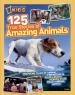 NATIONAL GEOGRAPHIC KIDS: 125 TRUE  STORIES OF AMAZING ANIMALS