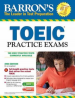 BARRON'S TOEIC PRACTICE EXAMS WITH MP3 (2ND ED.)